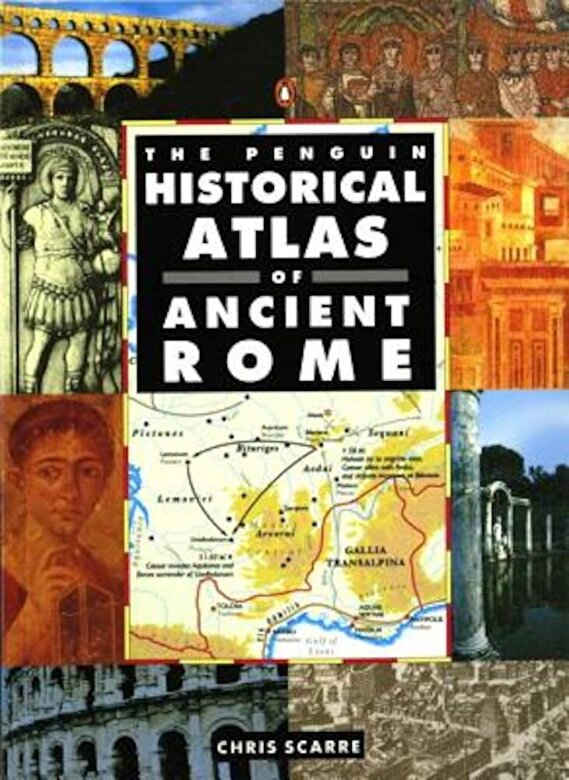 Chris Scarre - The Penguin Historical Atlas of Ancient Rome, Paperback -