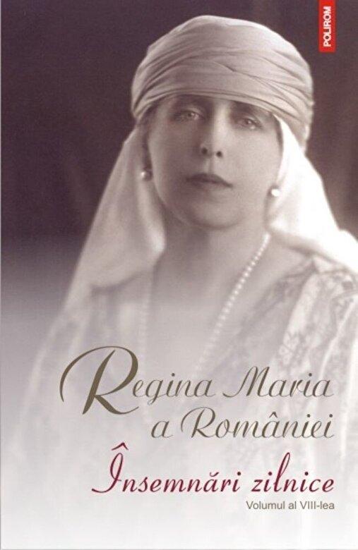 Regina Maria a Romaniei - Insemnari zilnice. Volumul al VIII-lea -