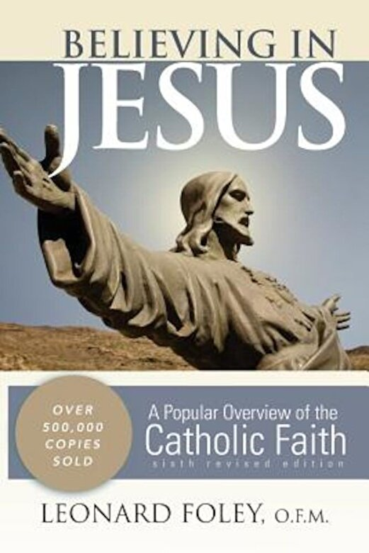 Leonard Foley - Believing in Jesus: A Popular Overview of the Catholic Faith, Paperback -