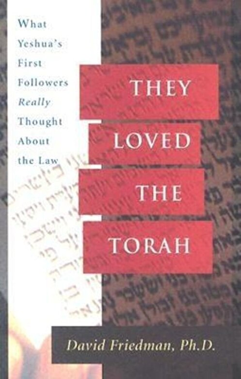 David Friedman - They Loved the Torah: What Yeshua's First Followers Really Thought about the Law, Paperback -
