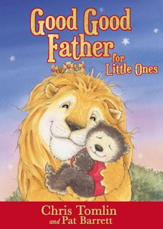 Chris Tomlin - Good Good Father for Little Ones, Hardcover -