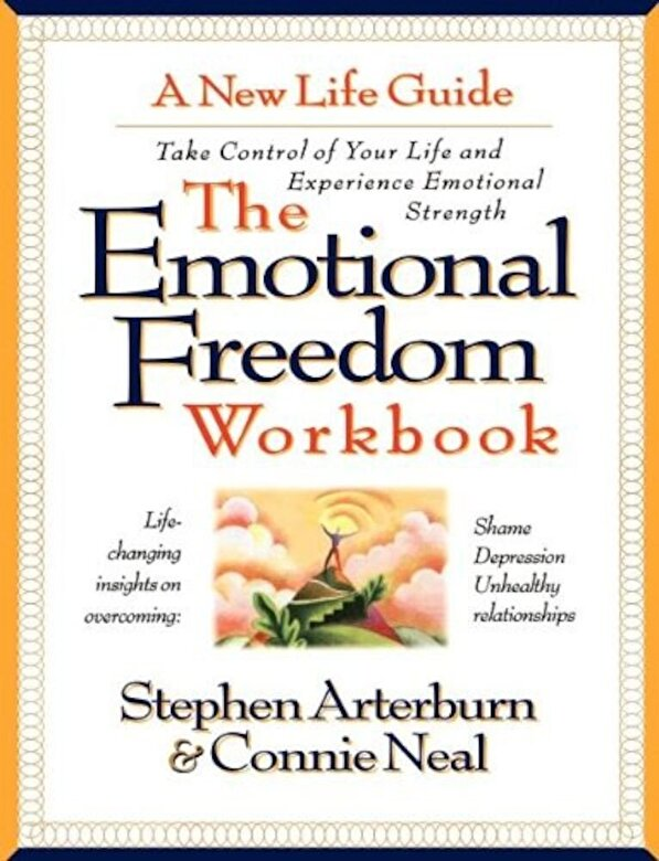 Stephen Arterburn - The Emotional Freedom Workbook: Take Control of Your Life and Experience Emotional Strength, Paperback -