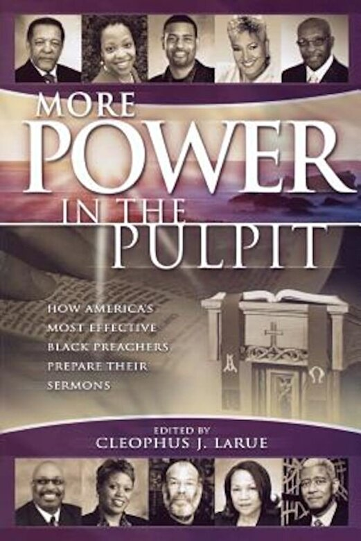 Cleophus James Larue - More Power in the Pulpit: How America's Most Effective Black Preachers Prepare Their Sermons, Paperback -