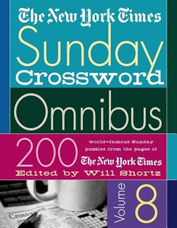 The New York Times - The New York Times Sunday Crossword Omnibus: 200 World-Famous Sunday Puzzles from the Pages of the New York Times, Paperback -