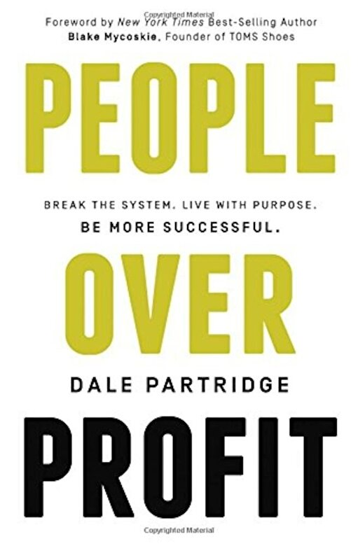 Dale Partridge - People Over Profit: Break the System, Live with Purpose, Be More Successful, Hardcover -