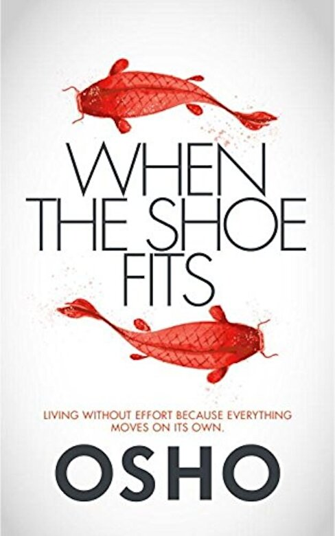 Osho - When the Shoe Fits: Stories of the Taoist Mystic Chuang Tzu, Paperback -