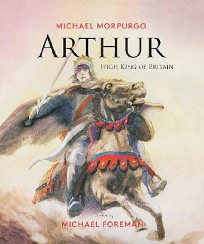 Michael Morpurgo - Arthur, High King of Britain, Hardcover -