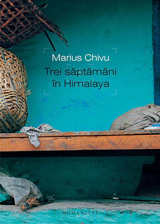 Marius Chivu - Trei saptamani in Himalaya -
