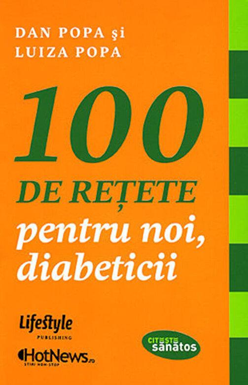 Dan Popa, Luiza Popa - 100 de retete pentru noi, diabeticii -