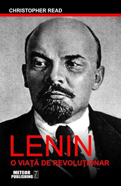 Christopher Read - Lenin. O viata de revolutionar -