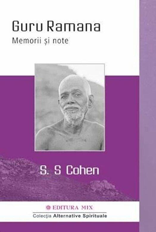 S. S. Cohen - Guru Ramana. Memorii si note -