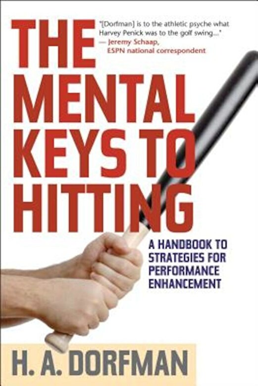 H. a. Dorfman - The Mental Keys to Hitting: A Handbook of Strategies for Performance Enhancement, Paperback -