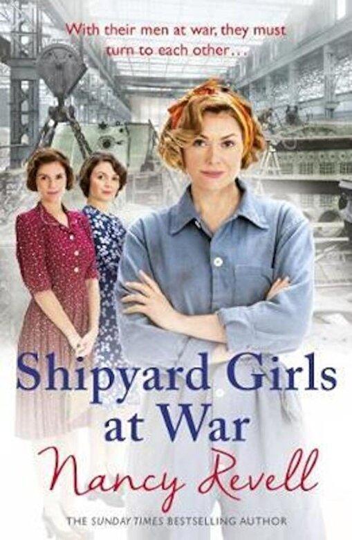 Nancy Revell - Shipyard Girls at War, Paperback -
