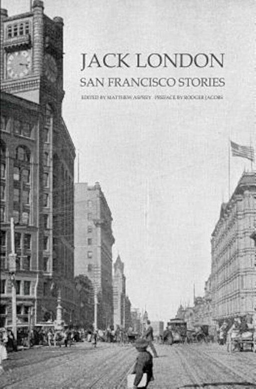 Jack London - Jack London: San Francisco Stories, Paperback -