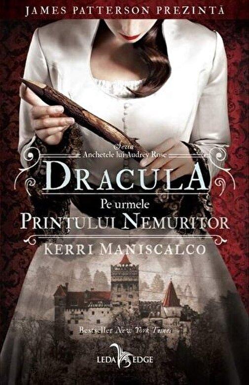Kerri Maniscalco - Dracula. Pe urmele Printului nemuritor (vol.2 din seria Anchetele lui Audrey Rose) -