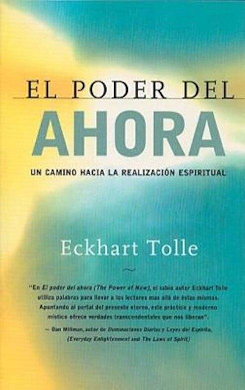 Eckhart Tolle - El Poder del Ahora: Un Camino Hacia La Realizacion Espiritual, Paperback -
