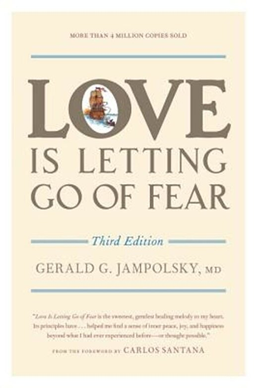 Gerald G. Jampolsky - Love Is Letting Go of Fear, Paperback -