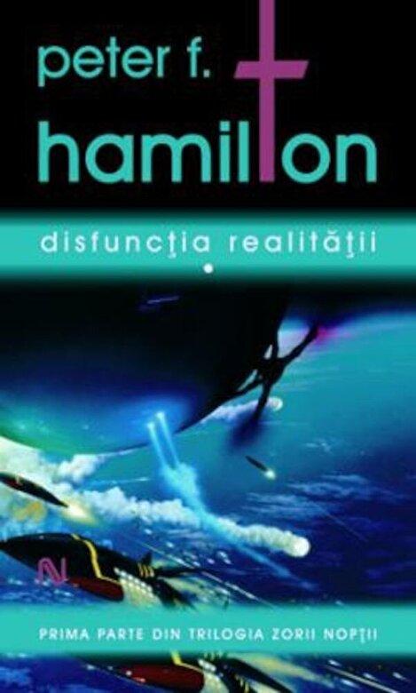 Peter F. Hamilton - Disfunctia realitatii, 3 volume -