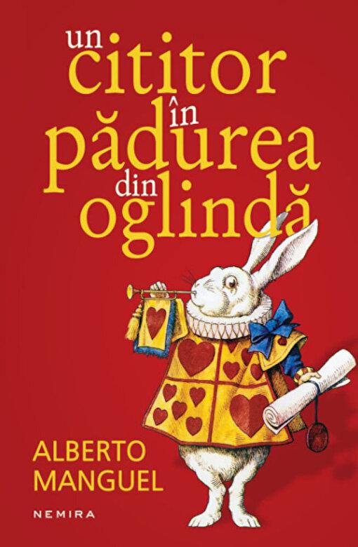 Alberto Manguel - Un cititor in padurea din oglinda -