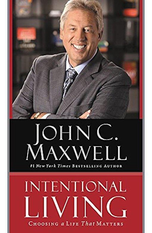 John C. Maxwell - Intentional Living: Choosing a Life That Matters, Paperback -