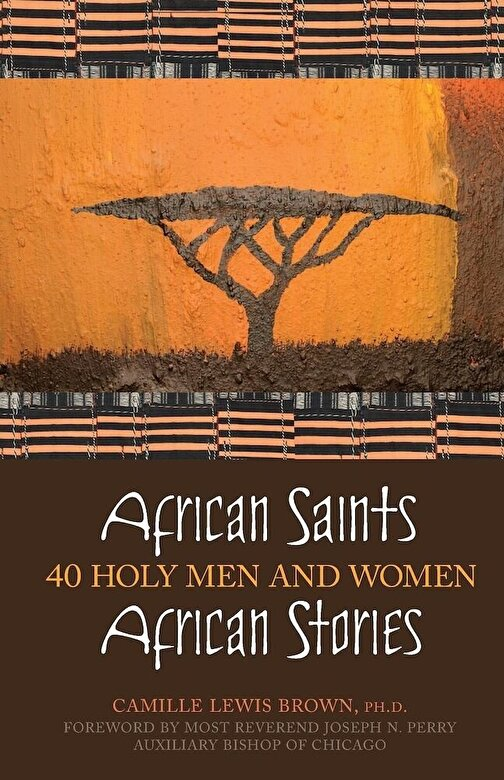 Camille Lewis Brown - African Saints, African Stories: 40 Holy Men and Women, Paperback -