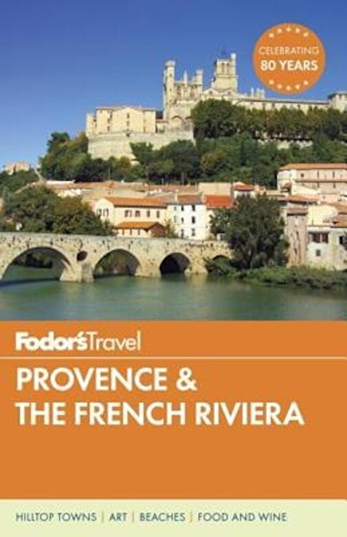 Fodor's Travel Guides - Fodor's Provence & the French Riviera, Paperback -