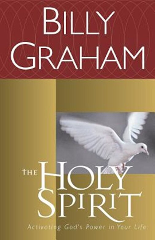 Billy Graham - The Holy Spirit: Activating God's Power in Your Life, Paperback -