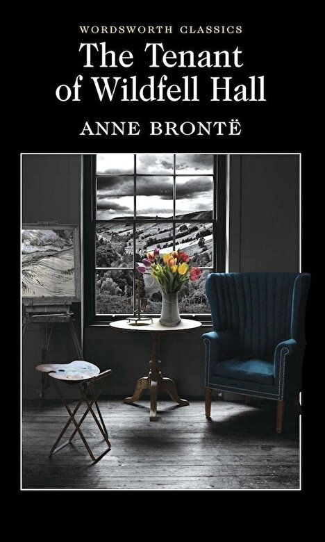 Anne Brontë - The Tenant of Wildfell Hall -