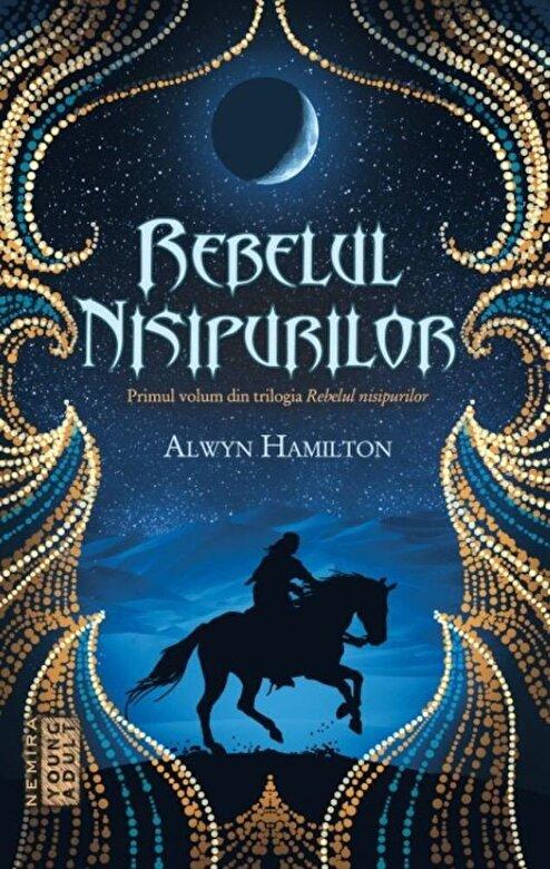 Alwyn Hamilton - Rebelul nisipurilor -