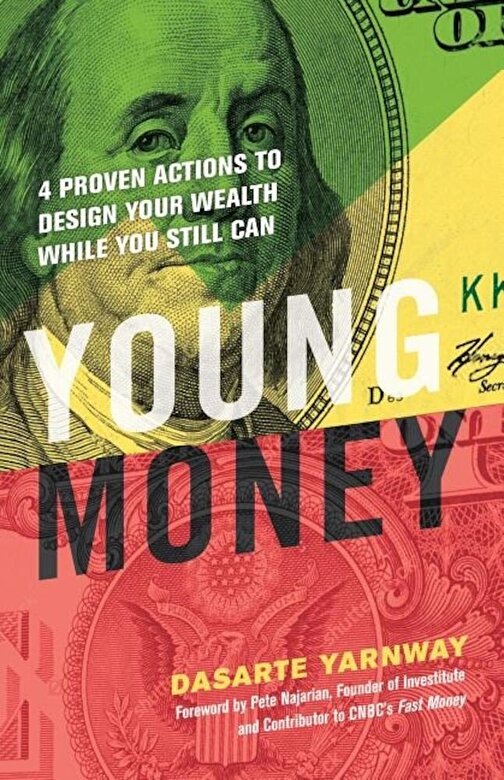 Dasarte Yarnway - Young Money: 4 Proven Actions to Design Your Wealth While You Still Can, Paperback -