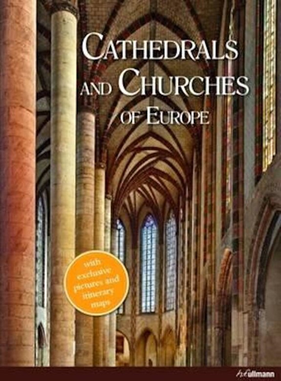 Barbara Borngaesser - On Earth as in Heaven: Cathedrals and Churches in Europe -