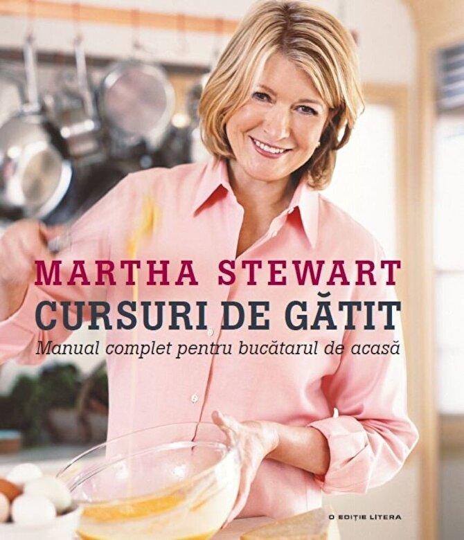 Martha Stewart - Martha Stewart. Cursuri de gatit -