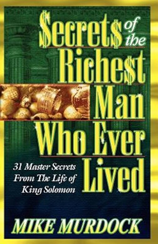 Mike Murdock - Secrets of the Richest Man Who Ever Lived, Paperback -