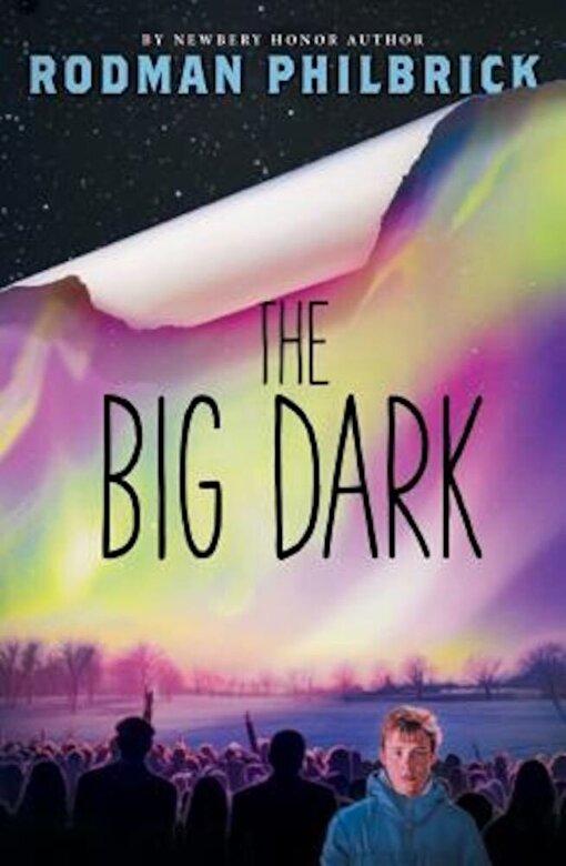 Rodman Philbrick - The Big Dark, Hardcover -