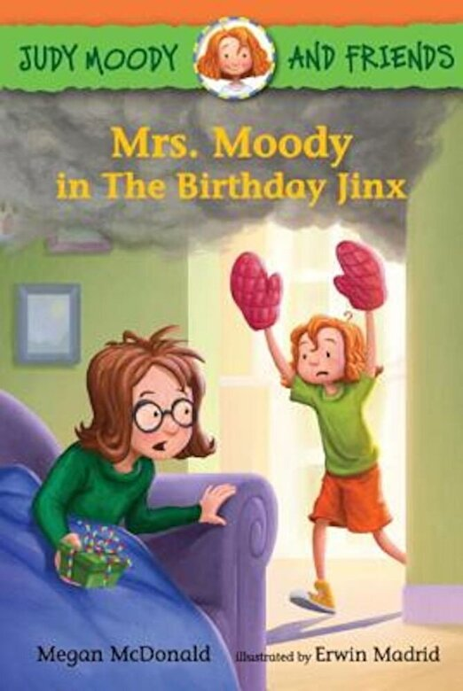 Megan McDonald - Judy Moody and Friends: Mrs. Moody in the Birthday Jinx, Hardcover -