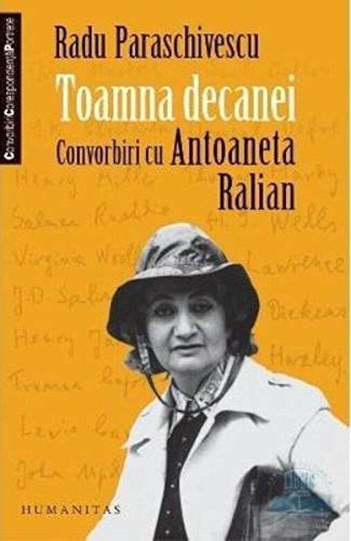 Antoaneta Ralian, Radu Paraschivescu - Toamna decanei. Convorbiri cu Antoaneta Ralian -