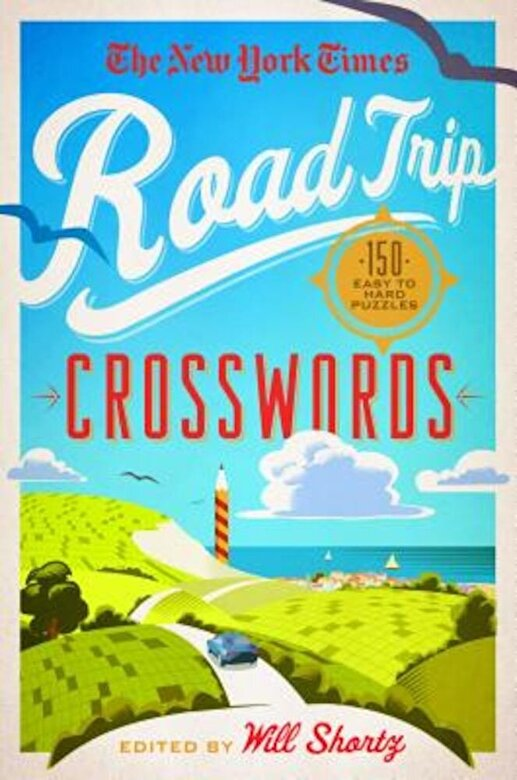 The New York Times - The New York Times Road Trip Crosswords: 150 Easy to Hard Puzzles, Paperback -