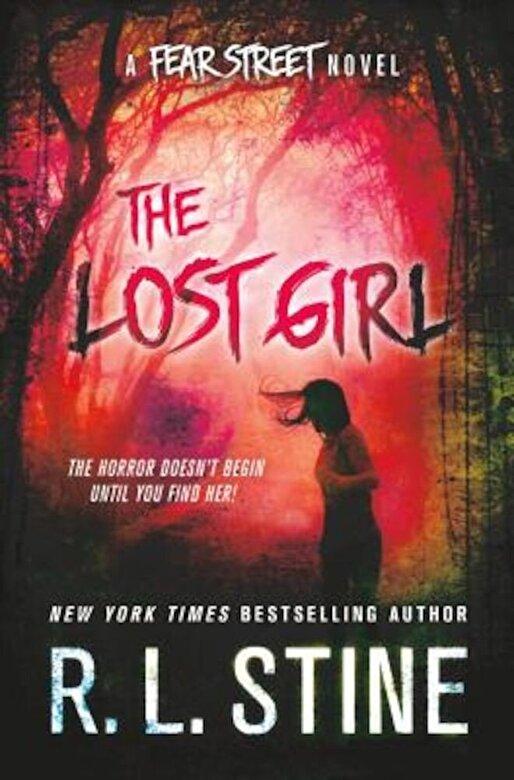 R. L. Stine - The Lost Girl: A Fear Street Novel, Hardcover -