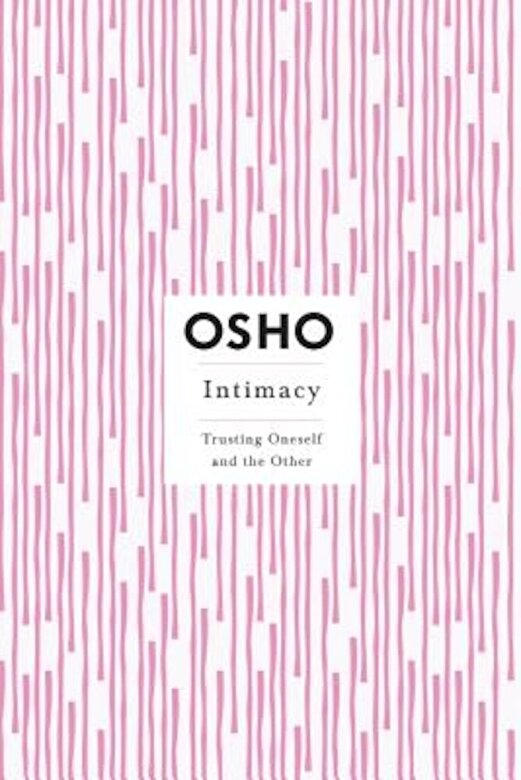 Osho - Intimacy: Trusting Oneself and the Other, Paperback -