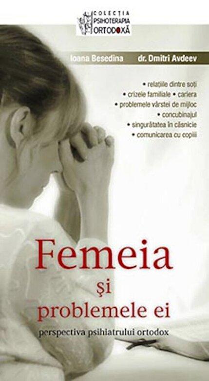 Ioana Besedina, Dr. Dmitri Avdeev - Femeia si problemele ei: perspectiva psihiatrului ortodox -