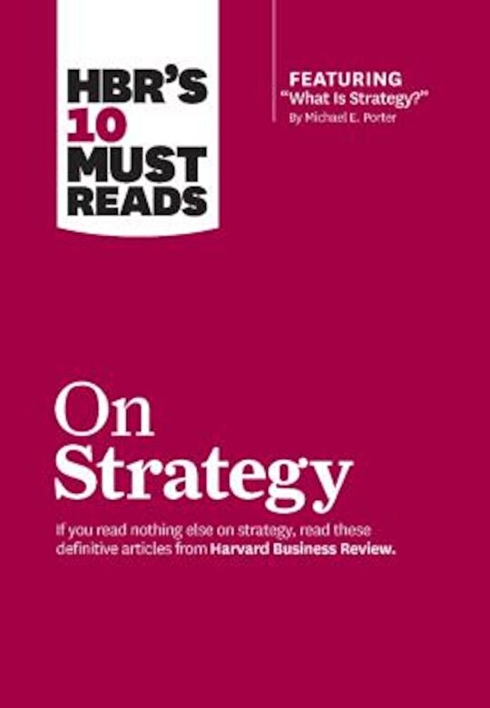 Harvard Business Review - HBR's 10 Must Reads on Strategy, Paperback -