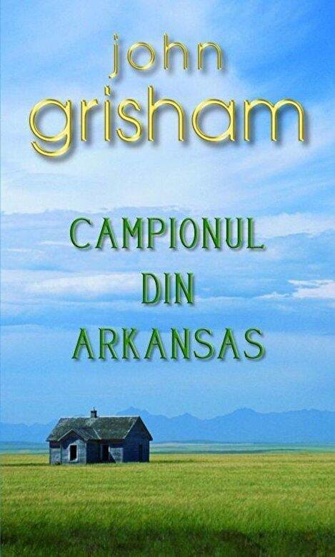 John Grisham - Campionul din Arkansas -