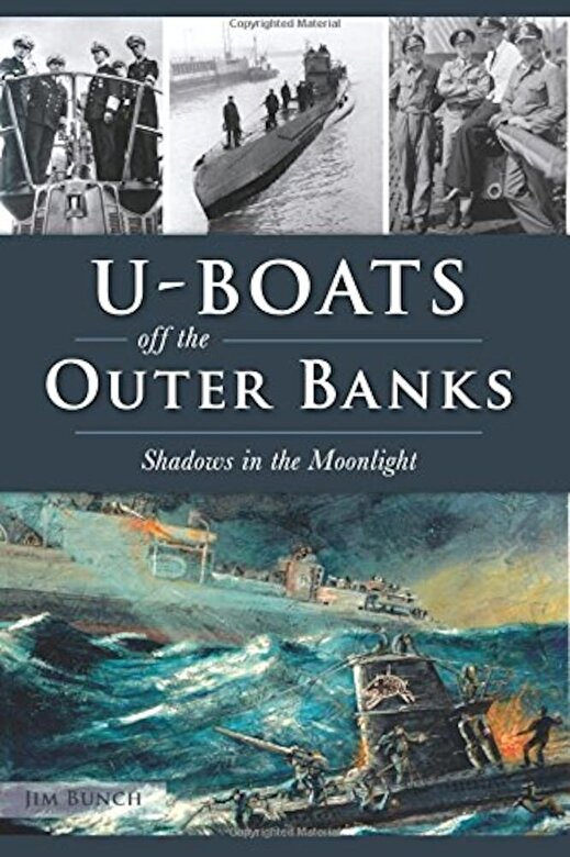 Jim Bunch - U-Boats Off the Outer Banks: Shadows in the Moonlight, Paperback -