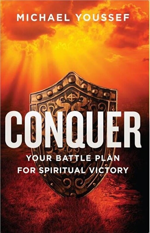Michael Youssef - Conquer: Your Battle Plan for Spiritual Victory, Paperback -