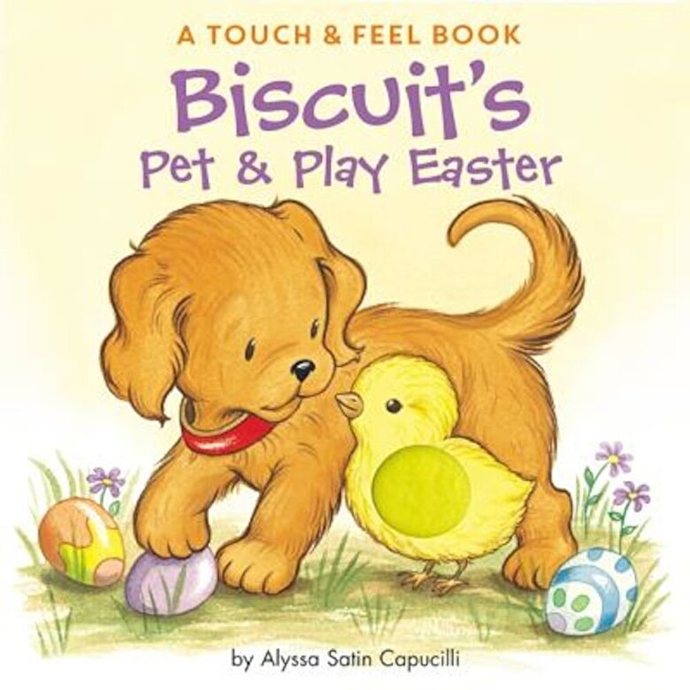 Alyssa Satin Capucilli - Biscuit's Pet & Play Easter: A Touch & Feel Book, Hardcover -