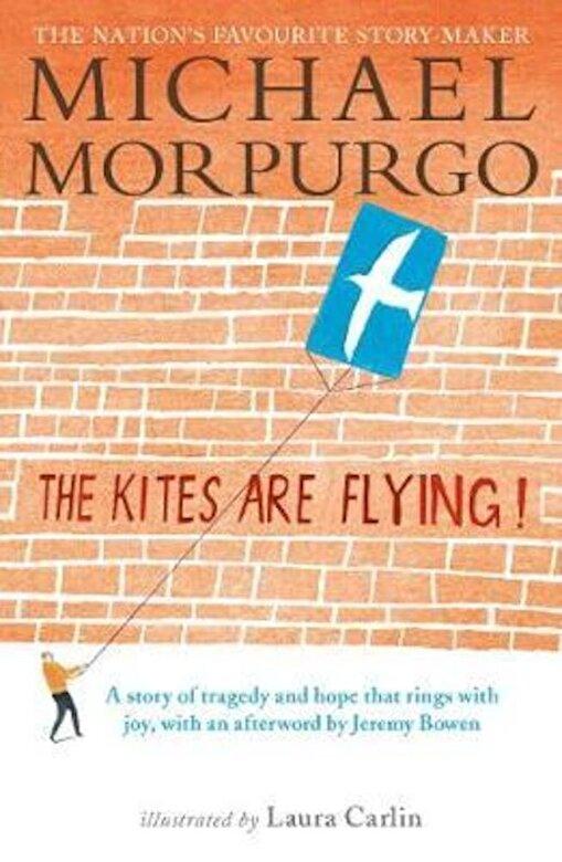 Michael Morpurgo - Kites Are Flying!, Paperback -
