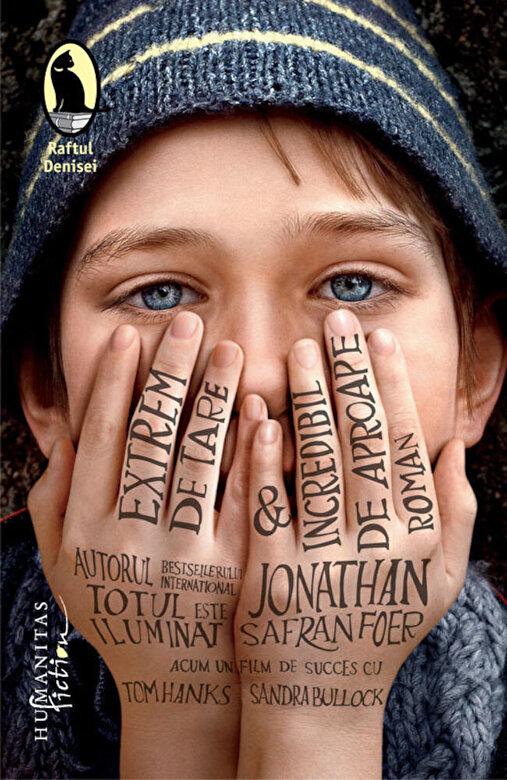 Jonathan Safran Foer - Extrem de tare & incredibil de aproape. Editia 2012 -
