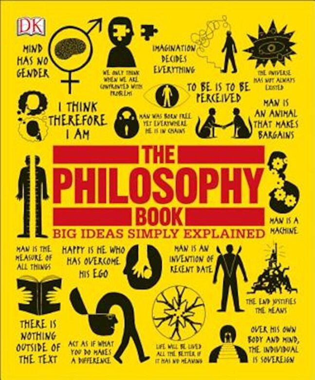 DK - The Philosophy Book: Big Ideas Simply Explained, Paperback -