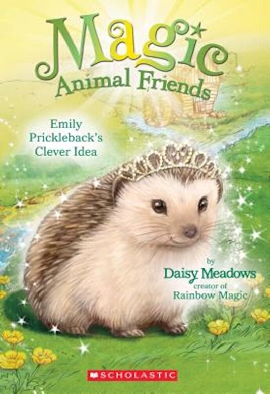 Daisy Meadows - Magic Animal Friends #6 Emily: Prickleback's Clever Idea, Paperback -