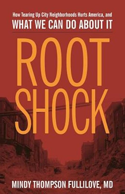 Mindy Thompson Fullilove - Root Shock: How Tearing Up City Neighborhoods Hurts America, and What We Can Do about It, Paperback -